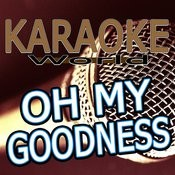 Oh My Goodness (Originally Performed By Olly Murs)[Karaoke Version] Song
