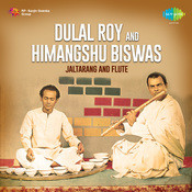 Dulal Roy And Himangshu Biswas - Jaltarang And Flute Songs