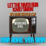 Let The River Run (Carly Simon) [In The Style Of Working Girl] [Karaoke Version] - Single Songs