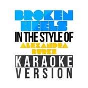 Broken Heels (In The Style Of Alexandra Burke) [Karaoke Version] - Single Songs