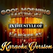 Good Morning Baltimore (In The Style Of Hairspray) [Karaoke Version] - Single Songs