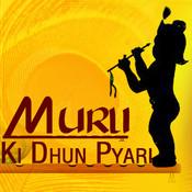 Murli Ki Dhun Pyari Songs