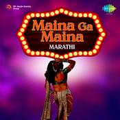 Maina Ga Maina Marathi Songs
