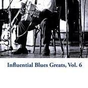Influential Blues Greats, Vol. 6 Songs