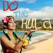 Do The Hula! A Collection Of Traditional Hawaiian Songs For Dancing And To Learn To Hula Dance! Songs