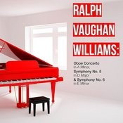 Ralph Vaughan Williams: Oboe Concerto In A Minor, Symphony No. 5 In D Major & Symphony No. 6 In E Minor Songs