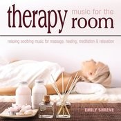 Music For The Therapy Room: Relaxing Soothing Music For Massage, Healing, Meditation & Relaxation Songs