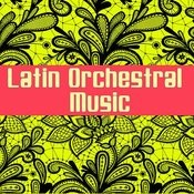 Latin Orchestral Music Songs