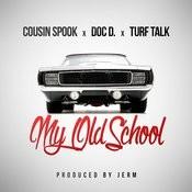 My Old School (Feat. Doc D & Turf Talk) Songs
