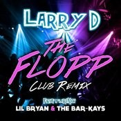 The Flopp (Extended Club Remix) [Feat. Lil Bryan & The Bar-Kays] Song
