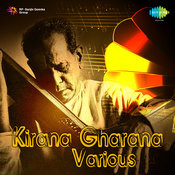 Kirana Gharana Various Songs