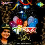 Party Songs By Manasi Mukherjee Songs