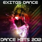 Éxitos Dance – Dance Hits 2012 Songs