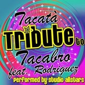 Tacatà (A Tribute To Tacabro Feat. Rodriguez) - Single Songs