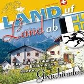 Land Uf Land Ab - Graubünden Songs