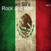 Mexican 50's Rock And Roll, Vol. 2 Songs