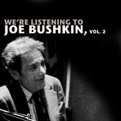 We're Listening To Joe Bushkin, Vol. 2 Songs