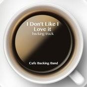 I Don't Like It I Love It (Backing Track Instrumental Version) - Single Songs