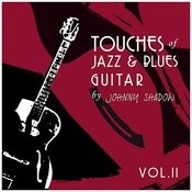 Touches Of Jazz & Blues Guitar Vol.2 Songs
