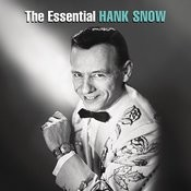 The Essential Hank Snow Songs