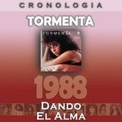 Tormenta Cronología - Dando El Alma (1988) Songs