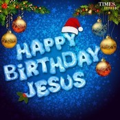 Happy Birthday Jesus Songs