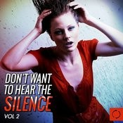 Don't Want To Hear The Silence, Vol. 2 Songs