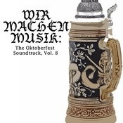 Wir Machen Musik: The Oktoberfest Soundtrack, Vol. 8 Songs