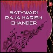 Satywadi Raja Harish Chander Songs