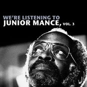 We're Listening To Junior Mance, Vol. 3 Songs
