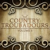 Country Troubadours, Vol. 3 Songs