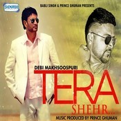 Tera Shehr Songs
