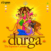 Durga - The Supreme Goddess Songs