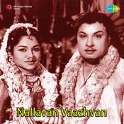 Nallavan Vaazhvan Songs