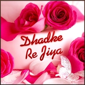 Dhadke Re Jiya Songs