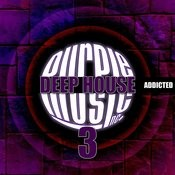 Deep House Addiction, Vol. 3 Songs