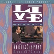 Live Worship With Morris Chapman (Live) Songs