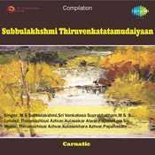 Subbulakhshmi Thiruvenkatatamudaiyaan Songs
