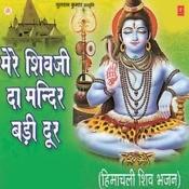 Mere Shivji Da Mandir Badi Door Songs