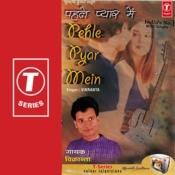 Pehle Pyar Mein Songs