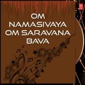 Om Namasivaya Om Saravana Bava Songs