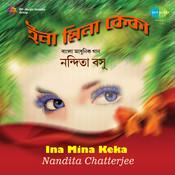 Nandita Chatterjee - Ina Mina Keka Songs
