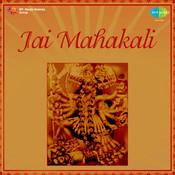 Jai Mahakali Songs