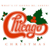 Chicago Christmas: What's It Gonna Be Santa Songs