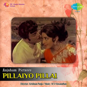 Pillaiyo Pillai Songs