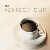 The Perfect Cup Songs