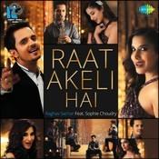 Raat Akeli Hai- Raghav Sachar And Sophie Choudry Songs