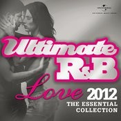 Ultimate R&B Love 2012 Songs