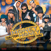 Money Hai Toh Honey Hai Song