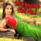 Mukhiya Ke Beti No One Songs